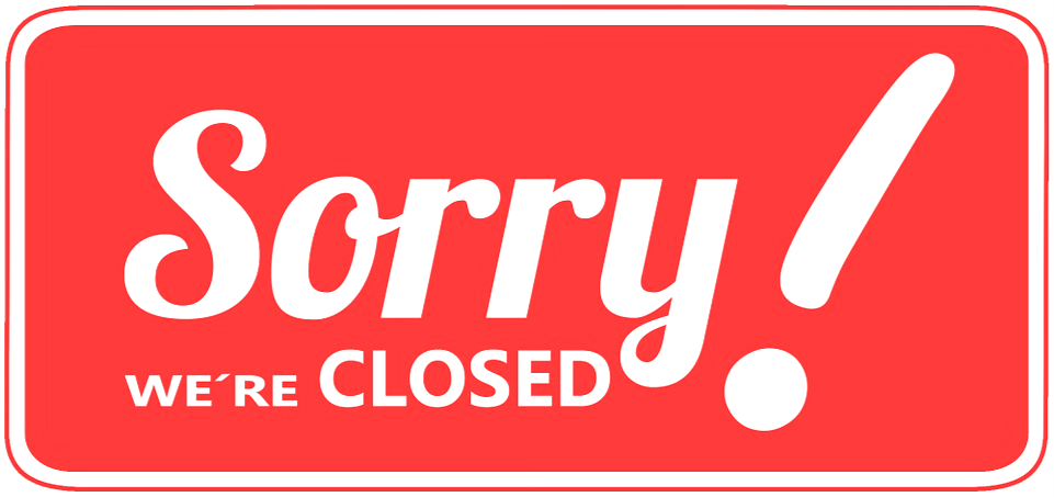 """We're closed"" sign"